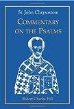 St. John Chrysostom: Commentary on the Psalms, Volume 1