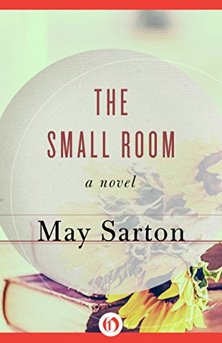 The Small Room by May Sarton