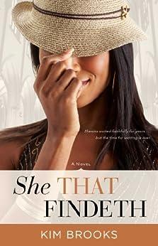 She That Findeth: A Novel by [Brooks, Kim]