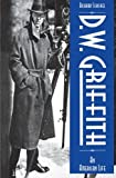 D.W. Griffith: An American Life