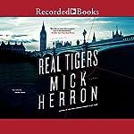 Real Tigers | Mick Herron