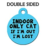 Cute Cat Pet Collar Charm - Indoor Only Cat If I'm Out I'm Lost - Double Sided (Blue)