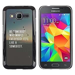 FlareStar Colour Printing Be Somebody Love Inspiring Quote Smart cáscara Funda Case Caso de plástico para Samsung Galaxy Core Prime / SM-G360