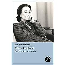 Menie Grégoire: Ses derniers souvenirs (Mémoires, témoignages) (French Edition)