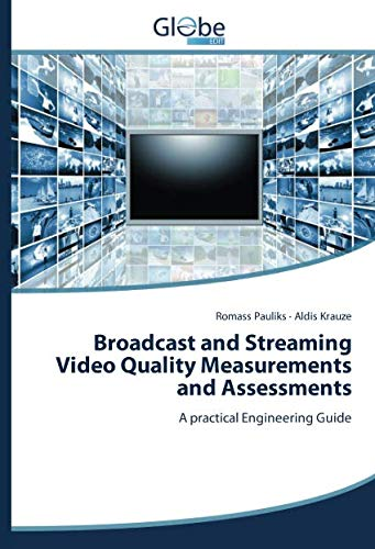 Broadcast and Streaming Video Quality Measurements and Assessments: A practical Engineering Guide (Latvian Edition)