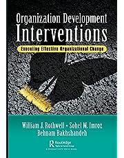Organization Development Interventions: Executing Effective Organizational Change