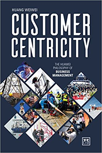 Customer Centricity: The Huawei Philosophy of Business