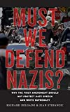 img - for Must We Defend Nazis?: Why the First Amendment Should Not Protect Hate Speech and White Supremacy book / textbook / text book
