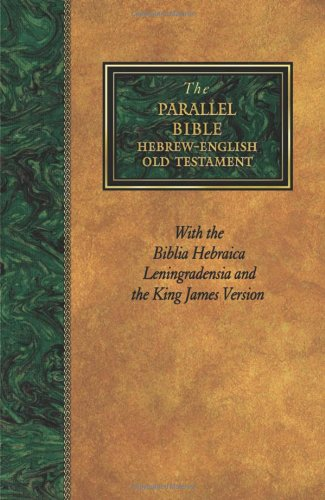 Parallel Bible: Hebrew/English Old Testament With The Biblia Hebraica Leningradensia and the KJV