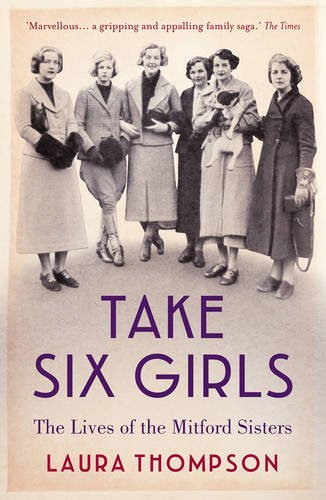 Download Take Six Girls: The Lives of the Mitford Sisters pdf