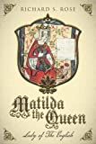 Matilda The Queen: Lady of The English