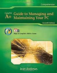 A+ Guide to Managing and Maintaining Your PC, 7th Edition