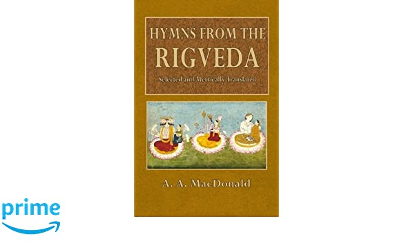 Hymns from the Rigveda (The Heritage of India Series): A  A