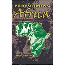 Performing Africa: Remixing Tradition, Theatre, and Culture
