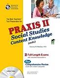 Praxis II Social Studies: Content Knowledge (0081) w/TestWare (PRAXIS Teacher Certification Test Prep)