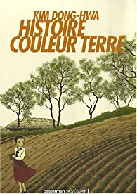 Histoire Couleur Terre : Coffret en 3 volumes : Tomes 1à 3 par Kim Dong-Hwa