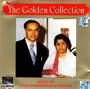 The Golden Collection - Duets Of Lata Mangeshkar & Mukesh