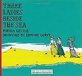Three Ladies Beside the Sea, Rhoda Levine, 1590173546