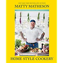 Matty Matheson: Home Style Cookery PDF