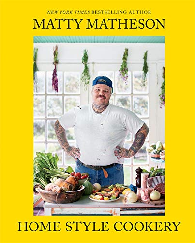 Book Cover: Matty Matheson: Home Style Cookery