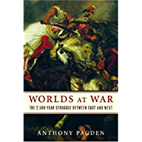 Worlds at War: The 2,500-Year Struggle Between East and West (English Edition)