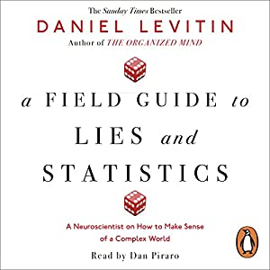 A Field Guide to Lies and Statistics Hörbuch