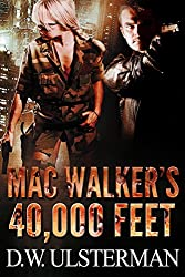 A Military Thriller: MAC WALKER'S 40,000 FEET: A sniper elite terrorist in the sky military thrillers novel (suspense, action, thriller)