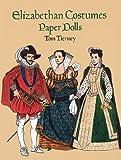 Elizabethan Costumes Paper Dolls (History of Costume)