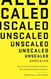 #9: Unscaled: How AI and a New Generation of Upstarts Are Creating the Economy of the Future