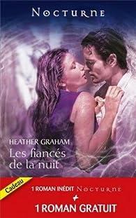 Les fiancés de la nuit ; L'étreinte de l'ombre par Heather Graham