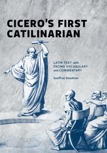 Vocabulary Text - Cicero's First Catilinarian: Latin Text with Facing Vocabulary and Commentary