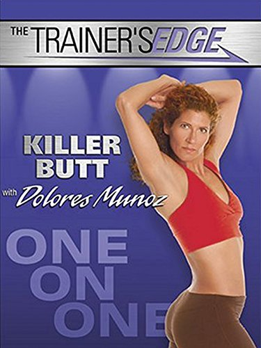 The Trainer's Edge: Killer Butt With Dolores Munoz (Trainers Edge)