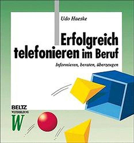 Erfolgreich telefonieren im Beruf (Beltz Weiterbildung) Gebundenes Buch – 1. September 1999 Udo Haeske 3407363524 MAK_MNT_9783407363527 Werbung