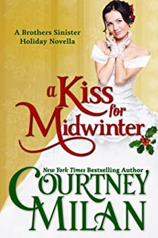 A Kiss for Midwinter (The Brothers Sinister) by [Milan, Courtney]