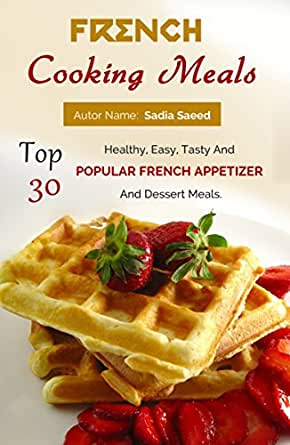 French food top 30 healthy easy tasty and popular french food wine forumfinder Choice Image