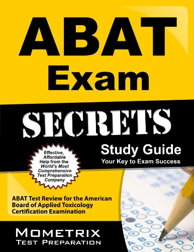 Download ABAT Exam Secrets Study Guide: ABAT Test Review for the American Board of Applied Toxicology Certification Examination Pdf