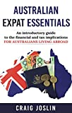 Australian Expat Essentials: An introductory guide to the tax and financial implications for Australians living abroad