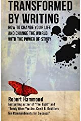 Transformed by Writing: How to Change Your Life and Change the World with the Power of Story Paperback
