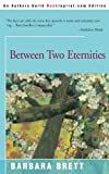 Between Two Eternities, Barbara Brett, 0380399253