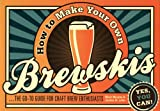 How to Make Your Own Brewskis, Jordan St. John and Murphy Mark, 1438001703