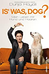 Is was, Dog?: Mein Leben mit Hund und Haaren