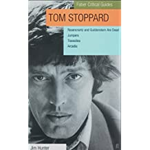 "Tom Stoppard: Faber Critical Guide: ""Rosencrantz and Guildenstern Are Dead"", ""Jumpers"", ""Travesties"", ""Arcadia"" (Faber Critical Guides)"