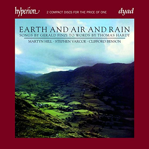 Finzi: Earth and Air and Rain - Songs to words by Thomas Hardy