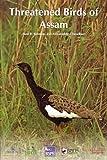 Threatened Birds of Assam, Rahmani, Asad R. and Choudhury, Anwaruddin, 0198090536