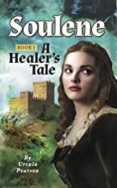 Soulene: A Healer's Tale: Book I of the Soulene Trilogy