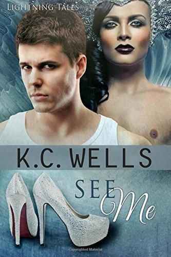 See Me (Lightning Tales) (Volume 3) by K.C. Wells (2016-02-03)