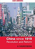China since 1919 - Revolution and Reform, Lawrance, Alan, 0415251427