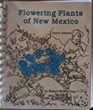 Flowering Plants of New Mexico, Ivey, Robert D., 0961217022