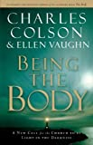 Being the Body, Charles Colson and Ellen Vaughn, 0849945089