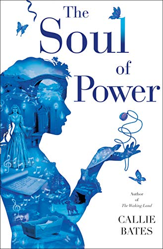 The Soul of Power (The Waking Land Book 3) by [Bates, Callie]